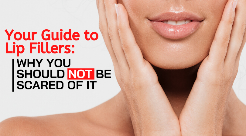 Your Guide to Lip Fillers_ Why You Should Not Be Scared of It
